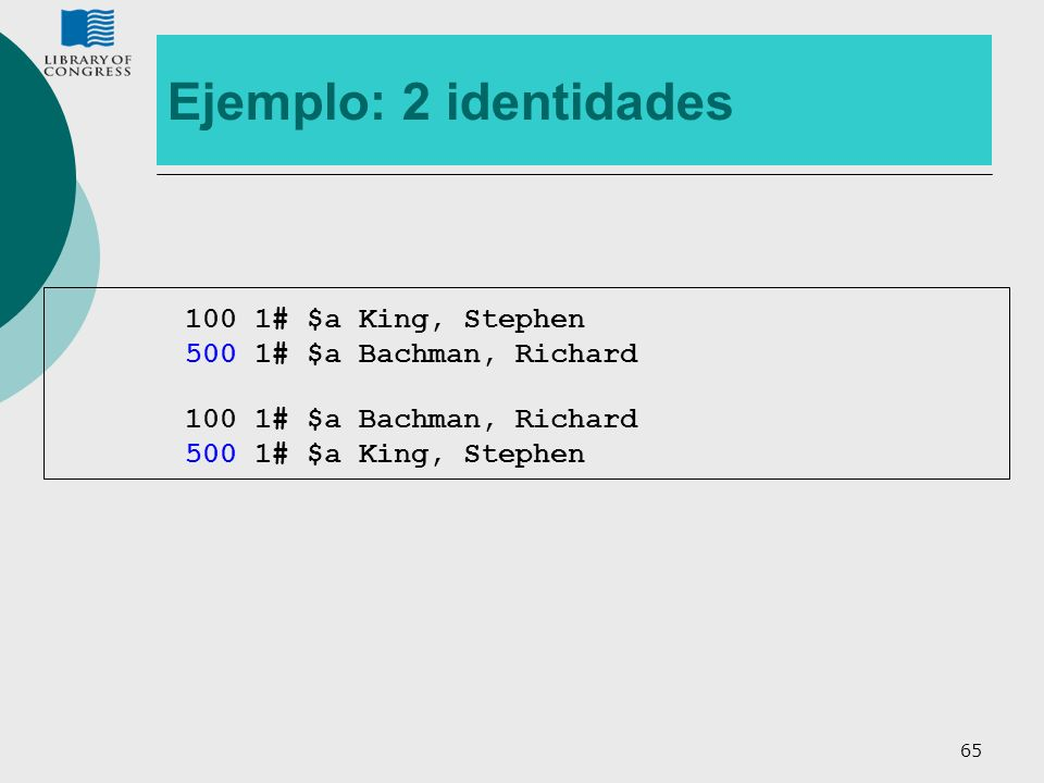 Ejemplo: 2 identidades 100 1# $a King, Stephen