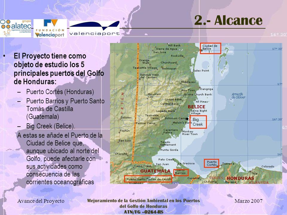 2.- Alcance Big. Creek. El Proyecto tiene como objeto de estudio los 5 principales puertos del Golfo de Honduras: