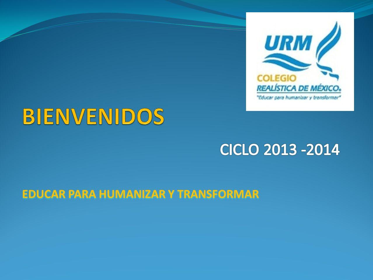 CICLO 2013 -2014 EDUCAR PARA HUMANIZAR Y TRANSFORMAR