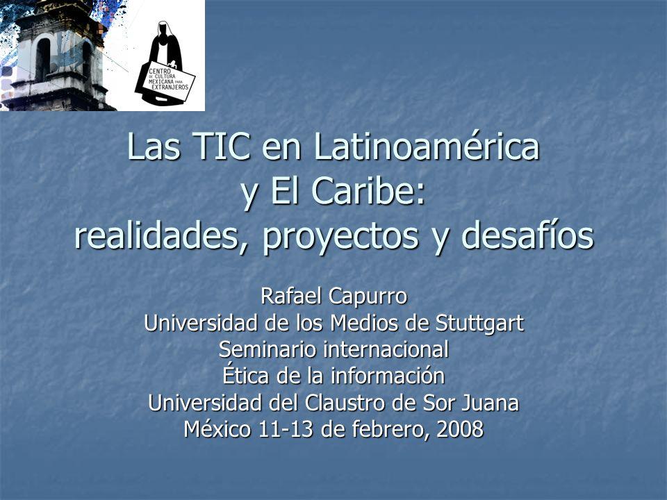Las TIC en Latinoamérica y El Caribe: realidades, proyectos y desafíos