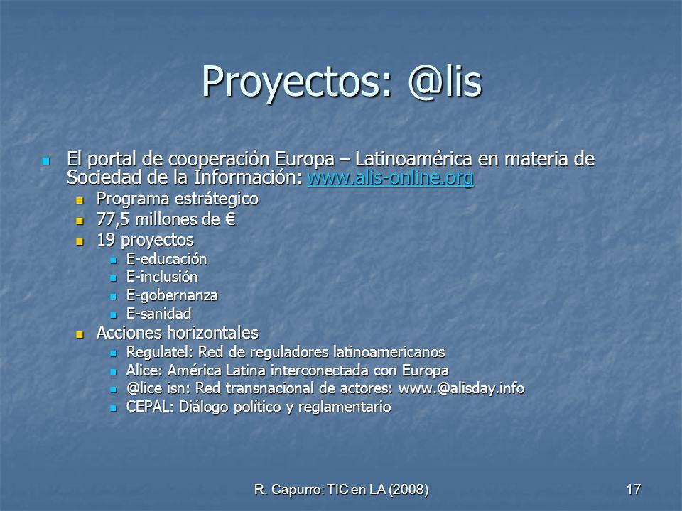 Proyectos: @lis El portal de cooperación Europa – Latinoamérica en materia de Sociedad de la Información: www.alis-online.org.