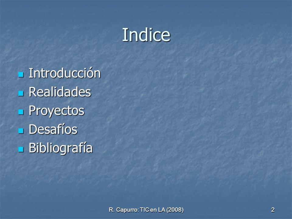 Indice Introducción Realidades Proyectos Desafíos Bibliografía