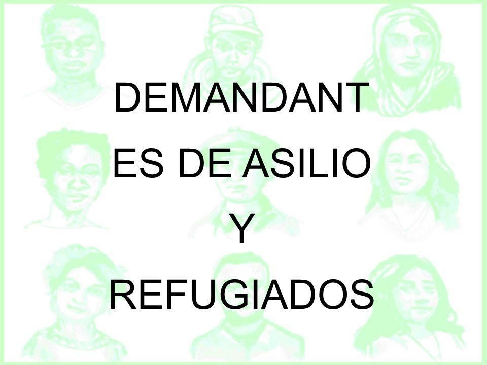 DEMANDANTES DE ASILIO Y REFUGIADOS