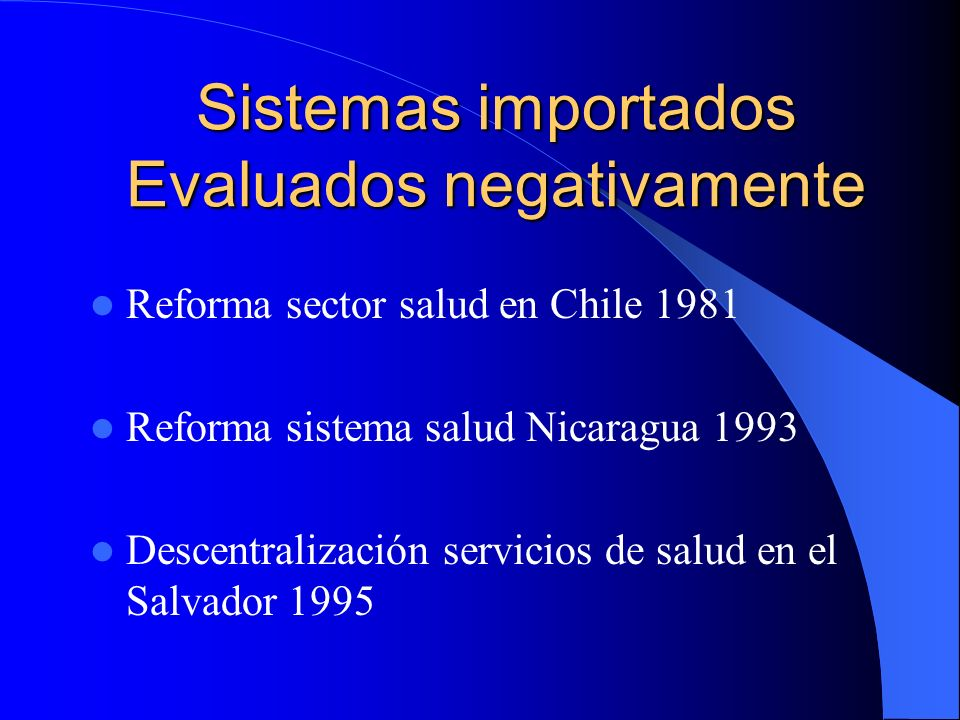 Sistemas importados Evaluados negativamente