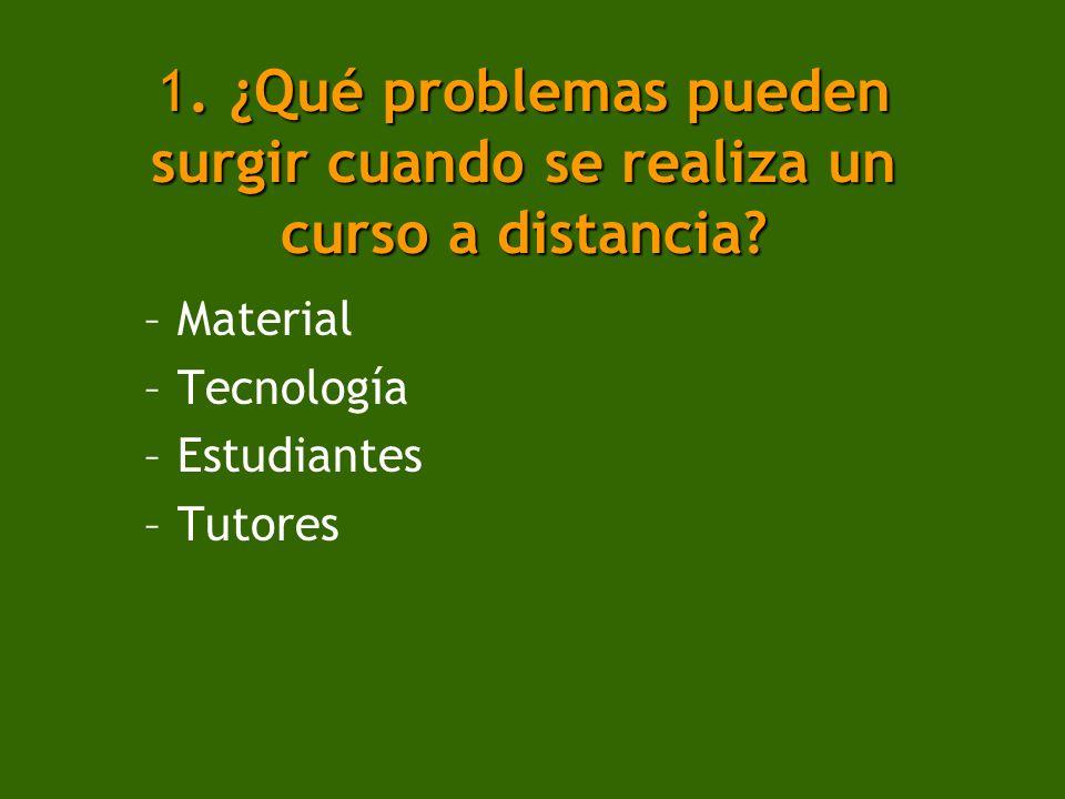 1. ¿Qué problemas pueden surgir cuando se realiza un curso a distancia