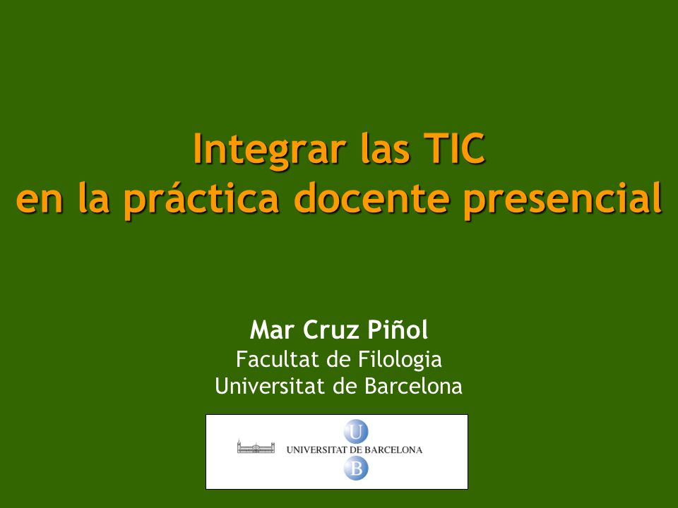 Integrar las TIC en la práctica docente presencial