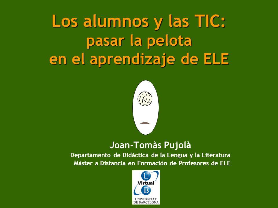 Los alumnos y las TIC: pasar la pelota en el aprendizaje de ELE