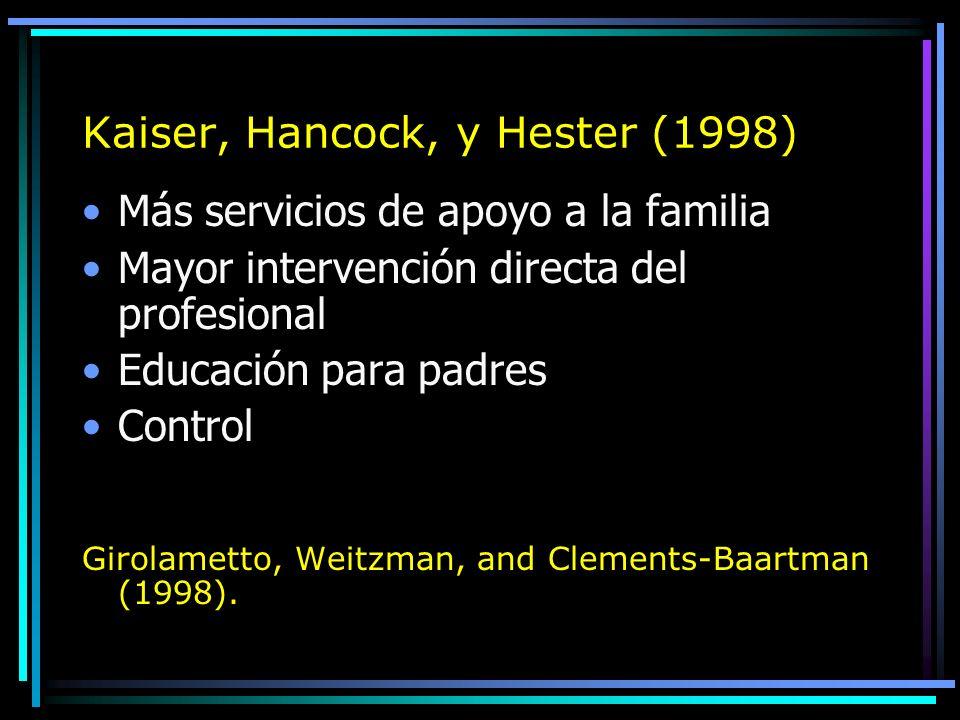 Kaiser, Hancock, y Hester (1998)