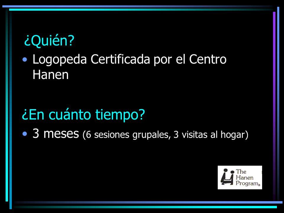 ¿Quién ¿En cuánto tiempo Logopeda Certificada por el Centro Hanen