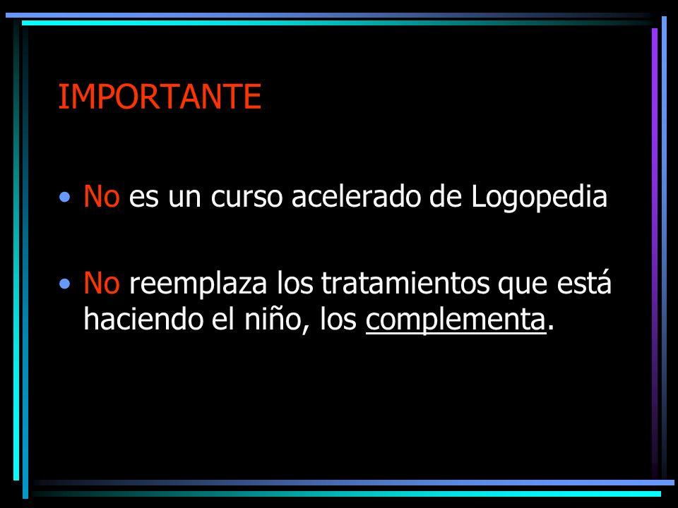 IMPORTANTE No es un curso acelerado de Logopedia