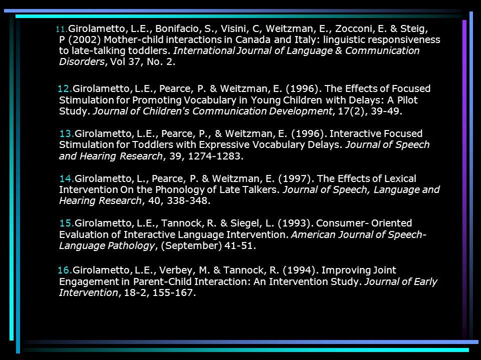 11. Girolametto, L. E. , Bonifacio, S. , Visini, C, Weitzman, E