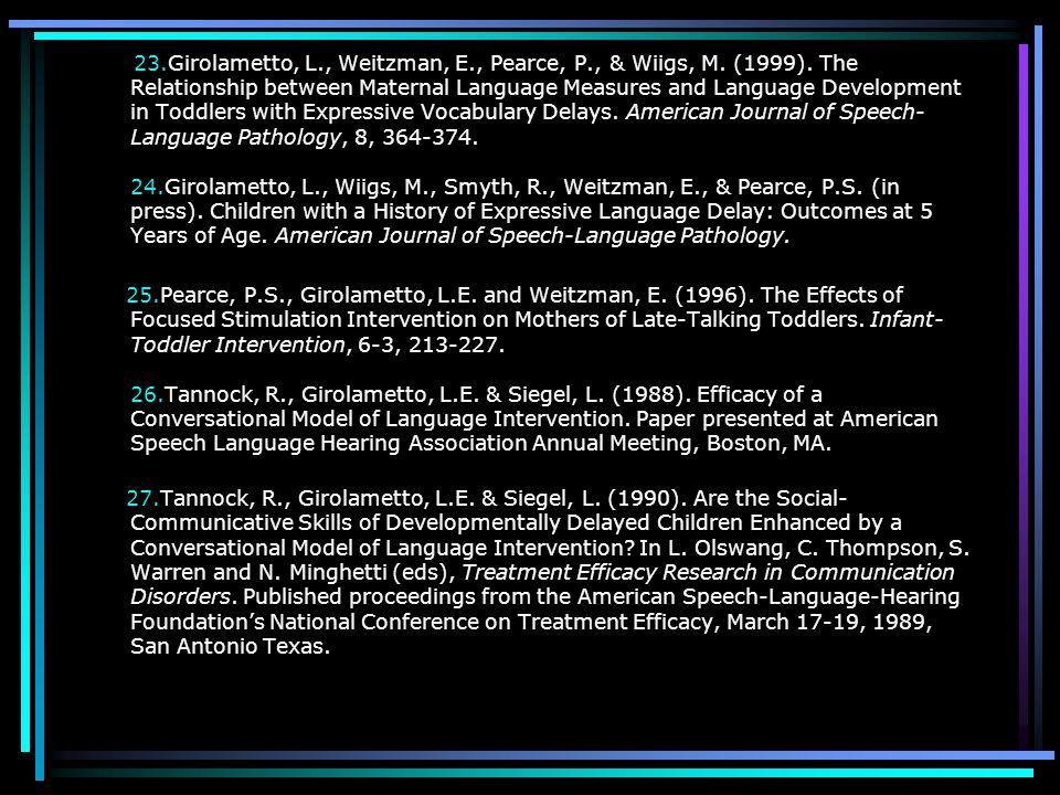 23. Girolametto, L. , Weitzman, E. , Pearce, P. , & Wiigs, M. (1999)