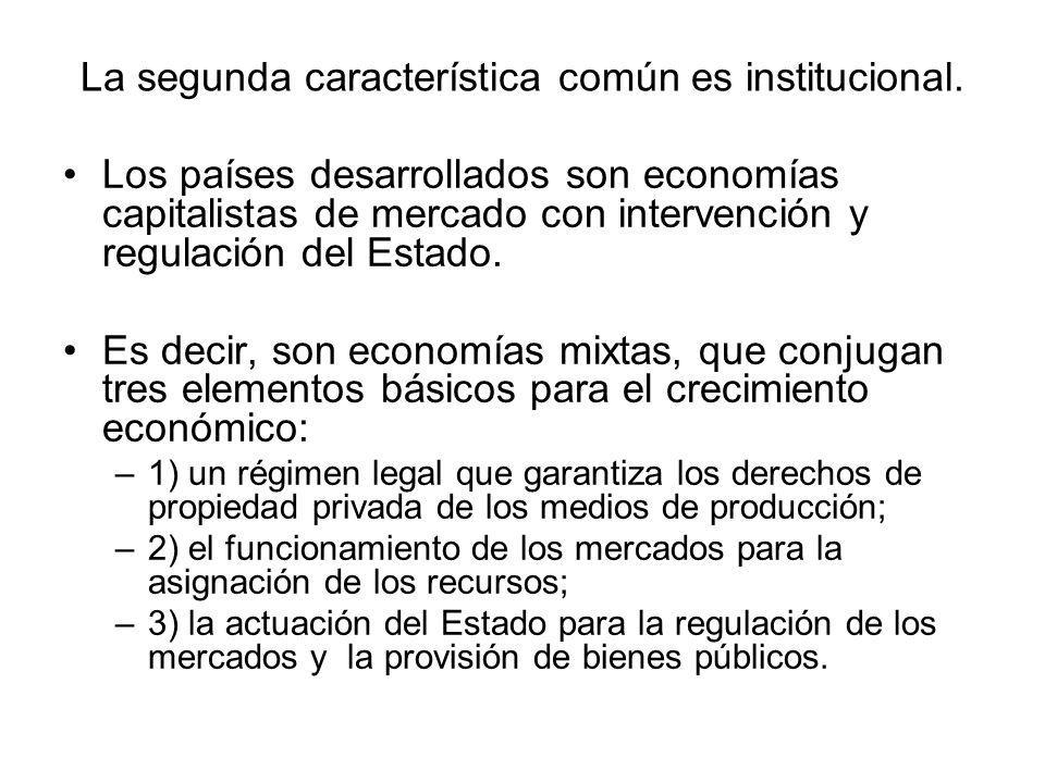 La segunda característica común es institucional.