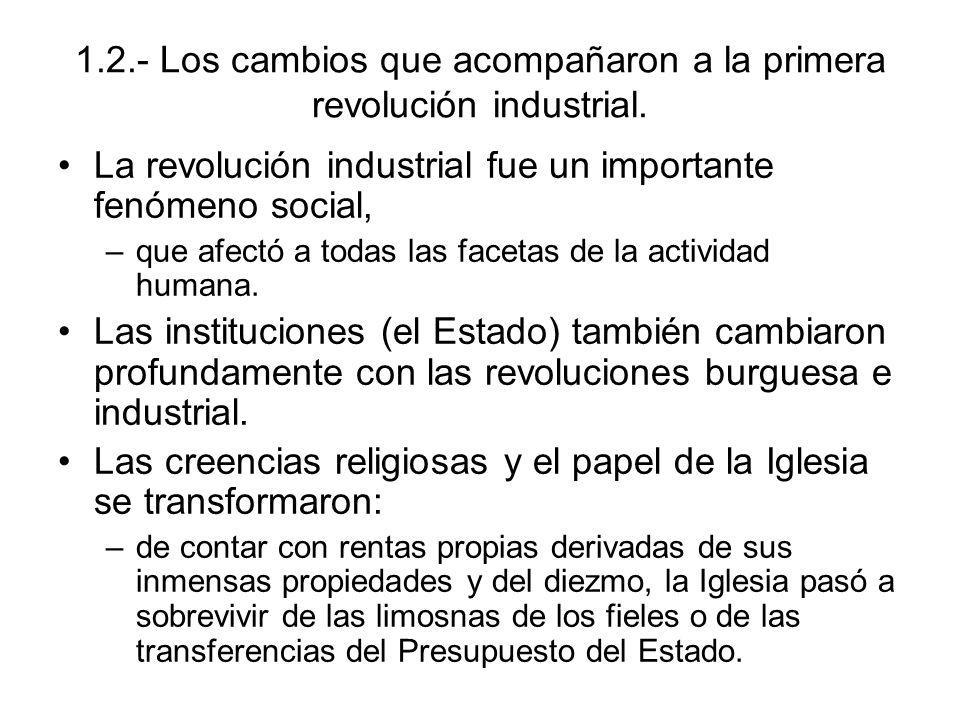 1.2.- Los cambios que acompañaron a la primera revolución industrial.