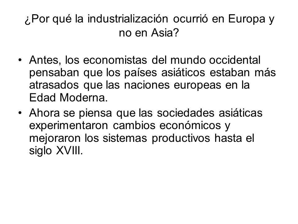 ¿Por qué la industrialización ocurrió en Europa y no en Asia