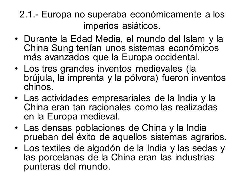 2.1.- Europa no superaba económicamente a los imperios asiáticos.