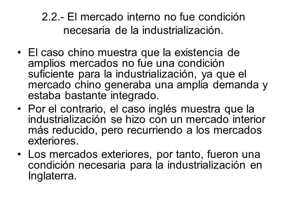 2.2.- El mercado interno no fue condición necesaria de la industrialización.