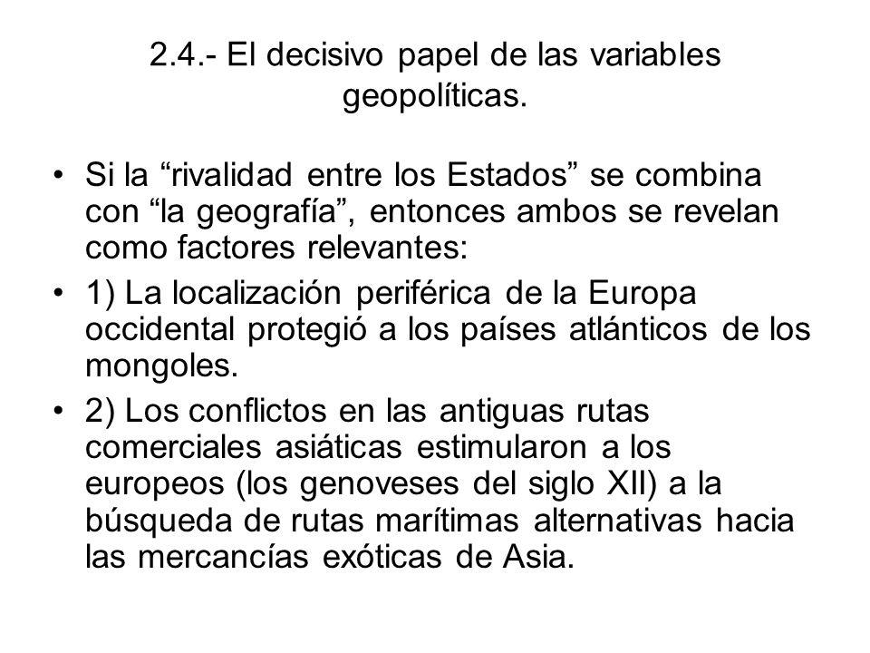 2.4.- El decisivo papel de las variables geopolíticas.