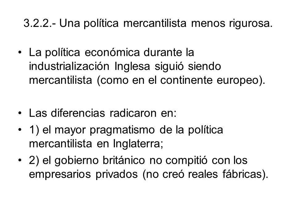 3.2.2.- Una política mercantilista menos rigurosa.