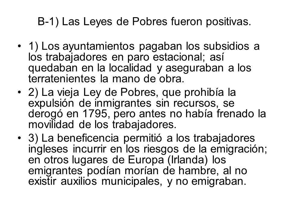 B-1) Las Leyes de Pobres fueron positivas.