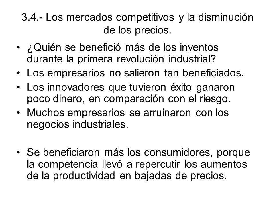 3.4.- Los mercados competitivos y la disminución de los precios.
