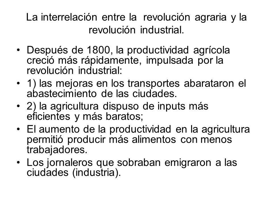 La interrelación entre la revolución agraria y la revolución industrial.
