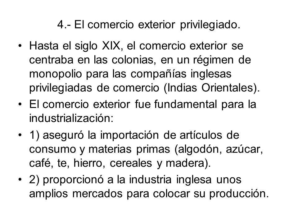 4.- El comercio exterior privilegiado.