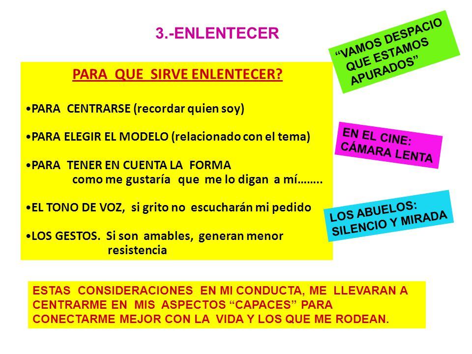 3.-ENLENTECER PARA CENTRARSE (recordar quien soy)