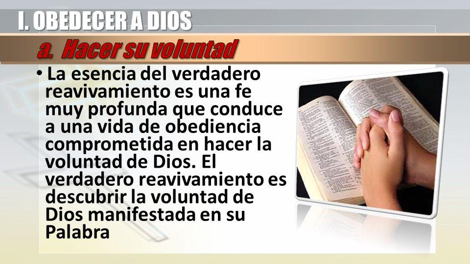 I. OBEDECER A DIOS a. Hacer su voluntad