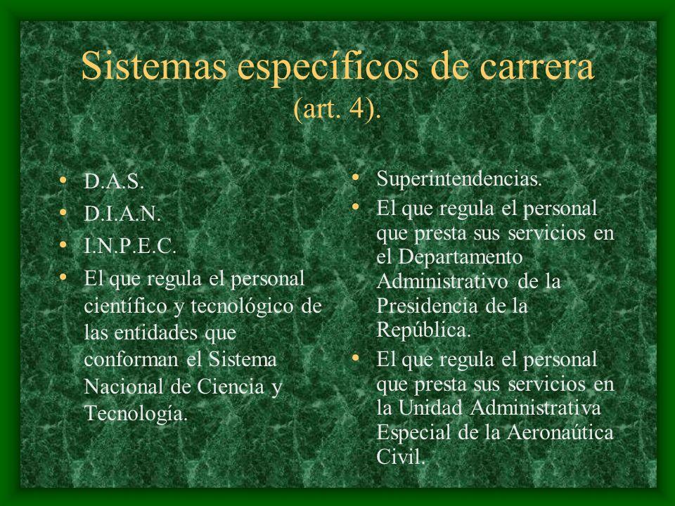 Sistemas específicos de carrera (art. 4).