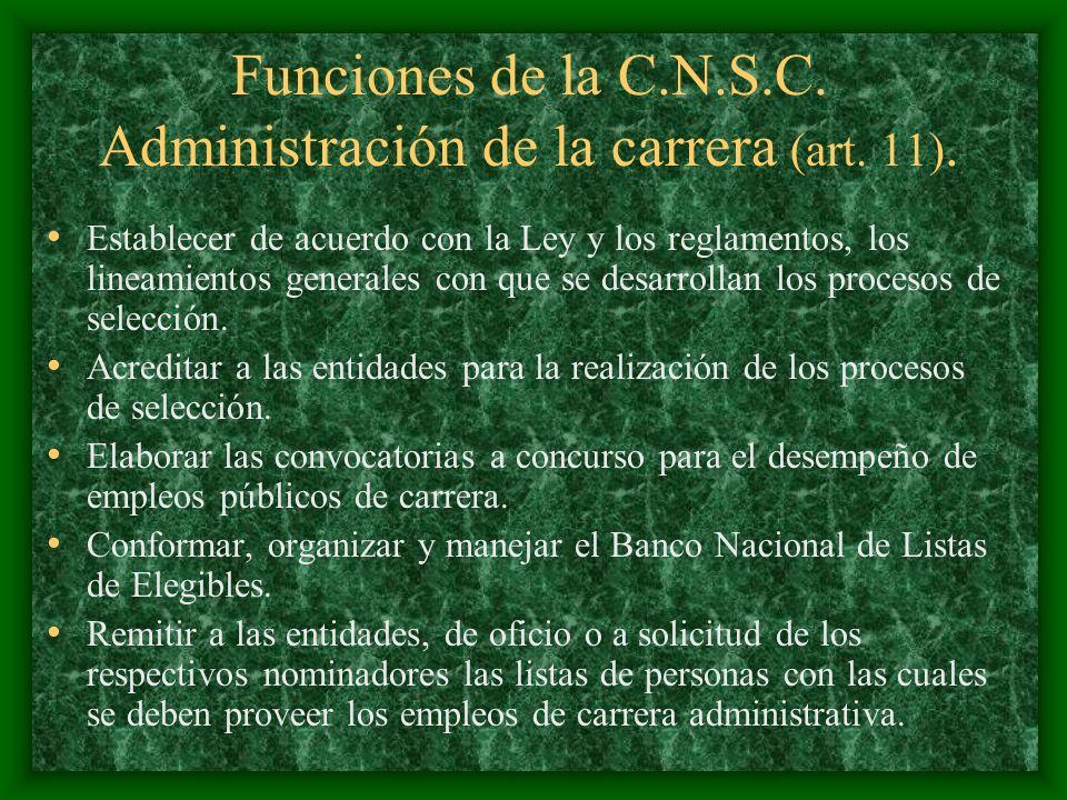 Funciones de la C.N.S.C. Administración de la carrera (art. 11).