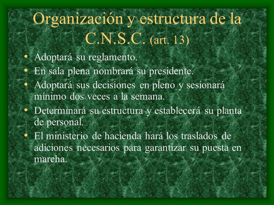 Organización y estructura de la C.N.S.C. (art. 13)