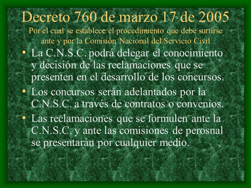 Decreto 760 de marzo 17 de 2005 Por el cual se establece el procedimiento que debe surtirse ante y por la Comisión Nacional del Servicio Civil
