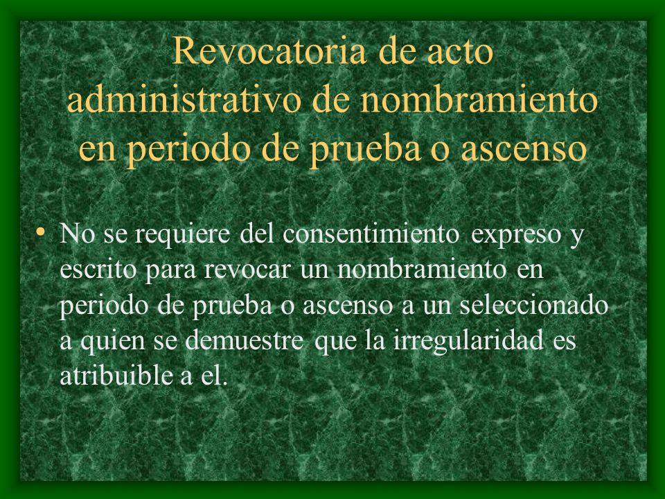 Revocatoria de acto administrativo de nombramiento en periodo de prueba o ascenso