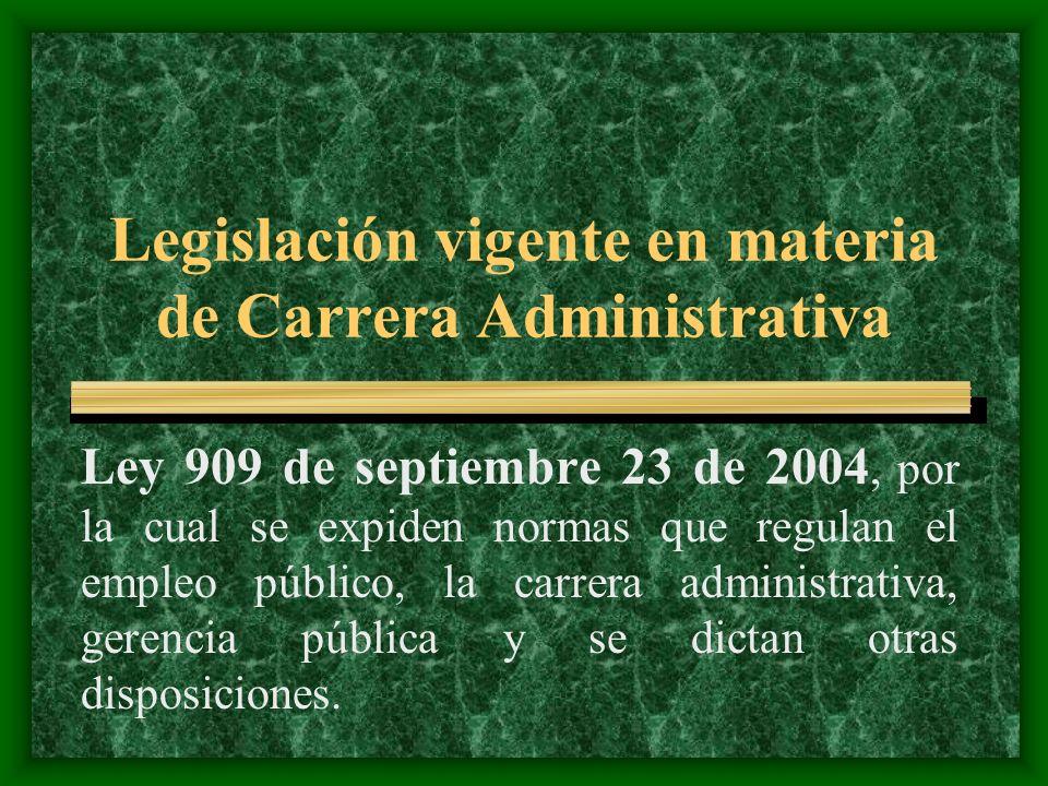 Legislación vigente en materia de Carrera Administrativa