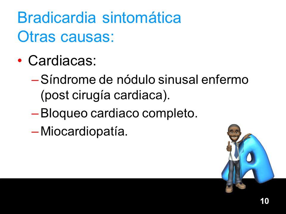Bradicardia sintomática Otras causas: