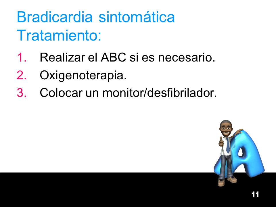 Bradicardia sintomática Tratamiento:
