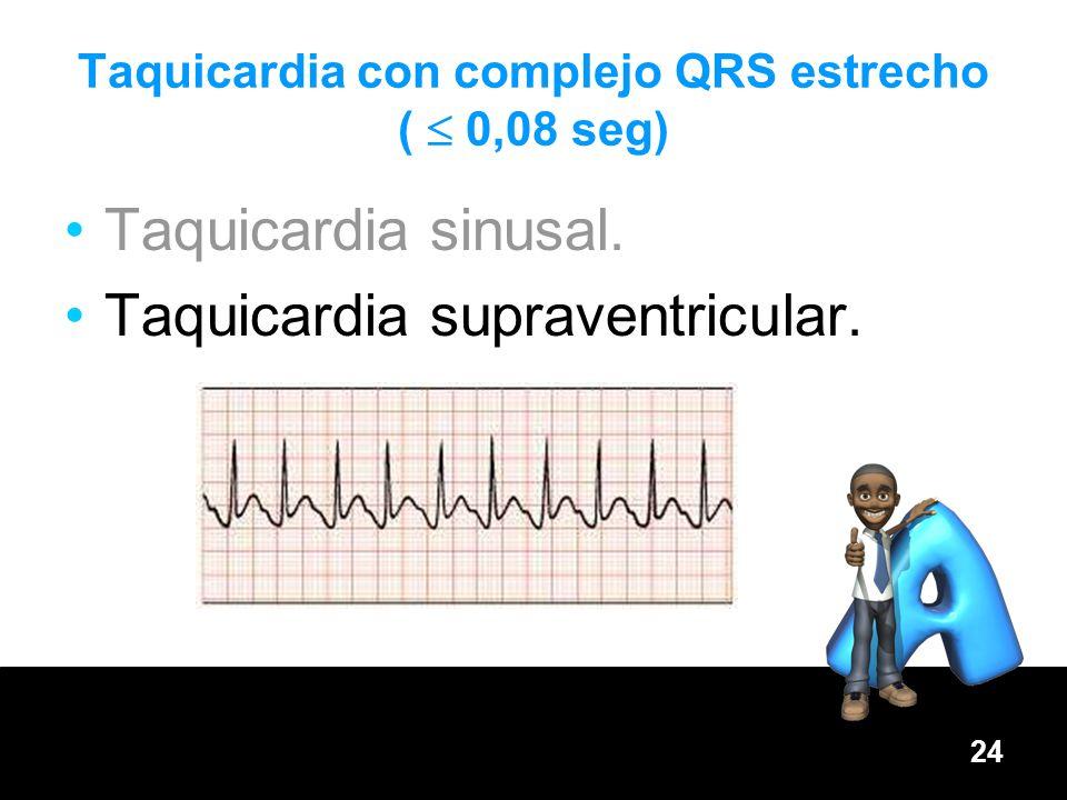 Taquicardia con complejo QRS estrecho (  0,08 seg)