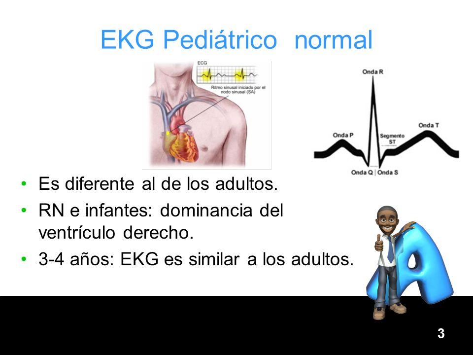 EKG Pediátrico normal Es diferente al de los adultos.