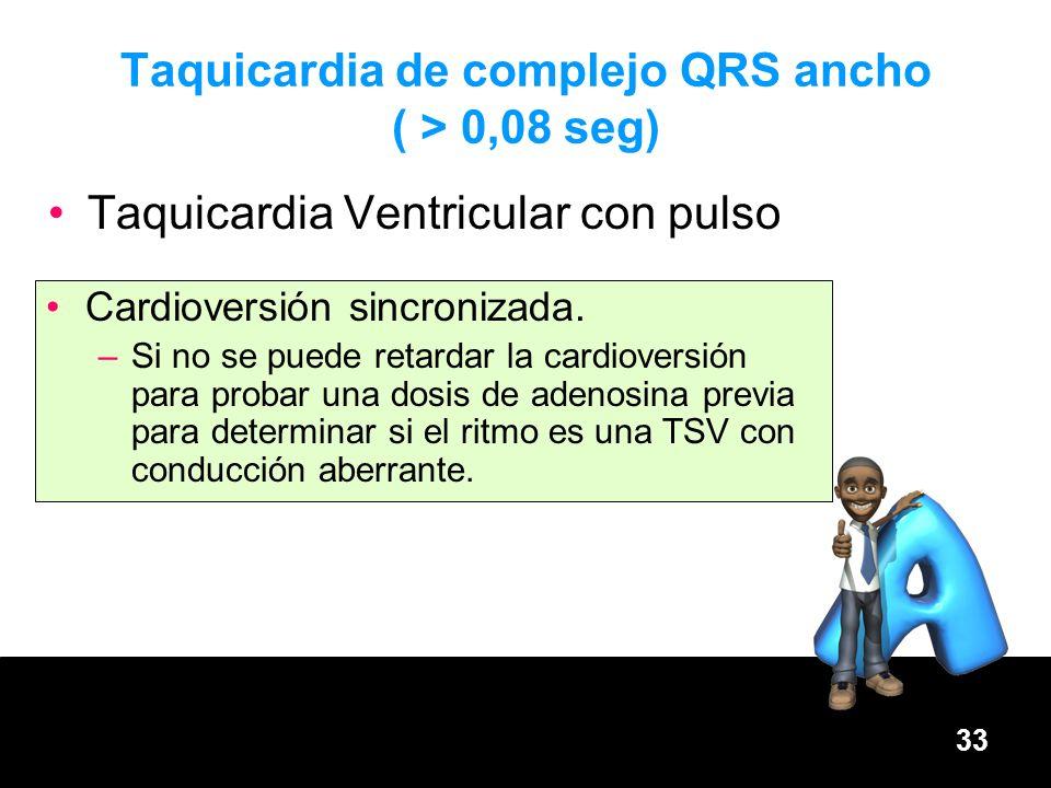 Taquicardia de complejo QRS ancho ( > 0,08 seg)