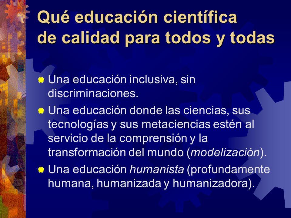 Qué educación científica de calidad para todos y todas