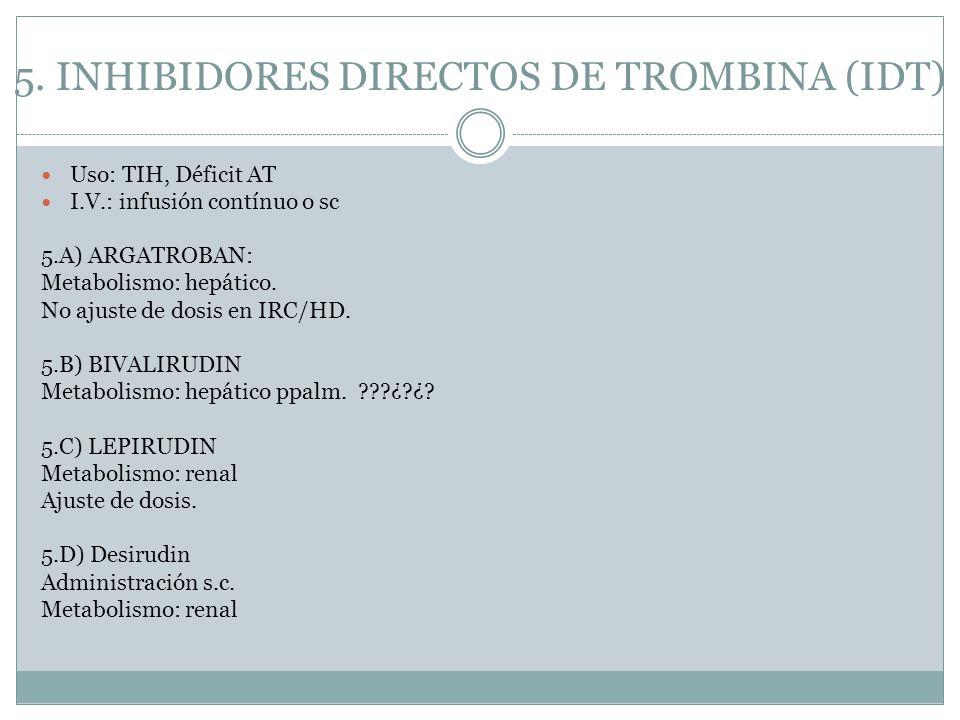 5. INHIBIDORES DIRECTOS DE TROMBINA (IDT)