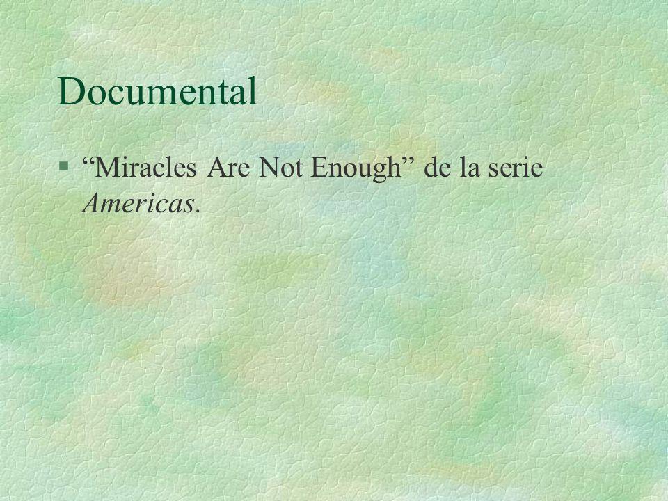 Documental Miracles Are Not Enough de la serie Americas.