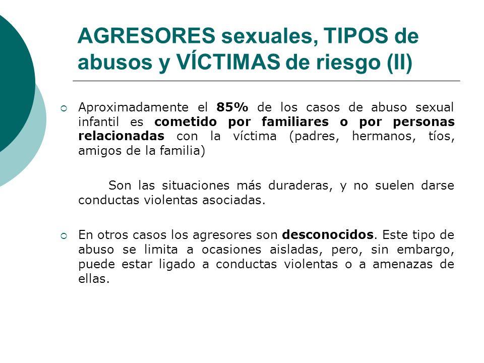 AGRESORES sexuales, TIPOS de abusos y VÍCTIMAS de riesgo (II)