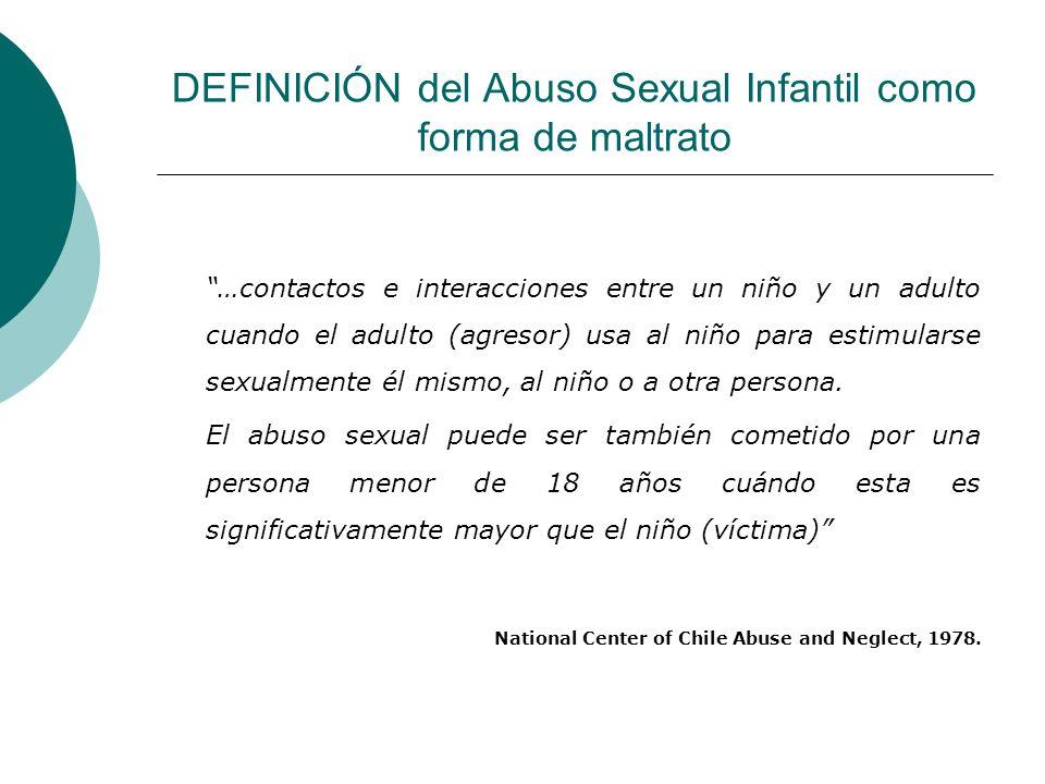 DEFINICIÓN del Abuso Sexual Infantil como forma de maltrato