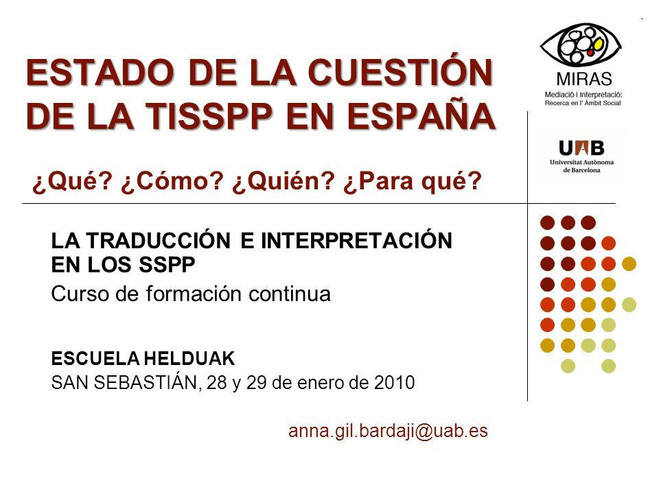 ESTADO DE LA CUESTIÓN DE LA TISSPP EN ESPAÑA ¿Qué. ¿Cómo. ¿Quién