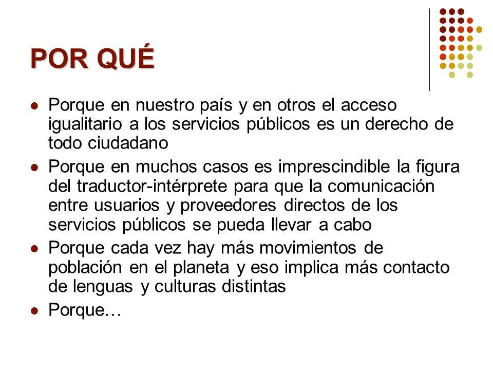 POR QUÉ Porque en nuestro país y en otros el acceso igualitario a los servicios públicos es un derecho de todo ciudadano.