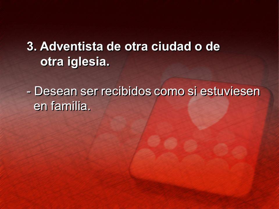 3. Adventista de otra ciudad o de