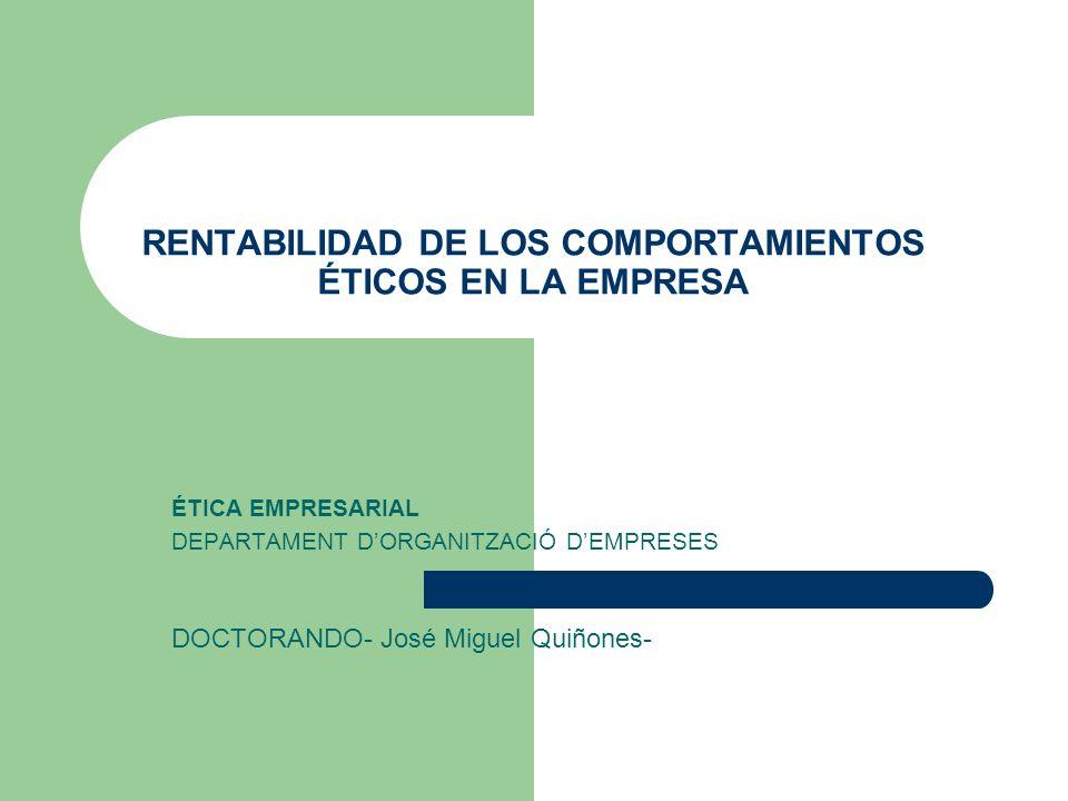 RENTABILIDAD DE LOS COMPORTAMIENTOS ÉTICOS EN LA EMPRESA