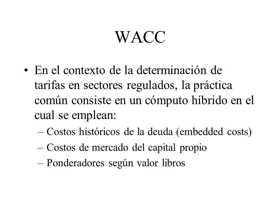 WACC En el contexto de la determinación de tarifas en sectores regulados, la práctica común consiste en un cómputo híbrido en el cual se emplean:
